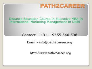 Distance Education Course In Executive MBA In International Marketing Management In Delhi @8527271018