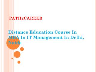 Distance Education Course In MBA In IT Management In Delhi, Noida  @8527271018