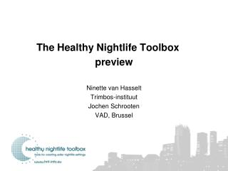 The Healthy Nightlife Toolbox preview Ninette van Hasselt Trimbos-instituut Jochen Schrooten VAD, Brussel