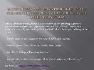 WizMe offers packaging products, pickup and delivery services with good delivery speed in Australia