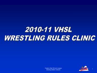 2010-11 VHSL  WRESTLING RULES CLINIC