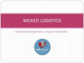 A Reliable Logistics Service in Australia- Wicked Logistics