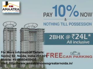 Amaatra Homes present offer of possession Pay Just 10% in Greater Noida Call us 91 9560450435