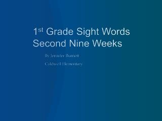 1 st  Grade Sight Words Second Nine Weeks