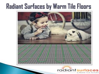 Floor & tiles warming system Radiant Surfaces
