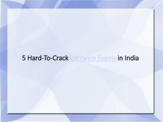 5 Hard-To-Crack Entrance Exams in India