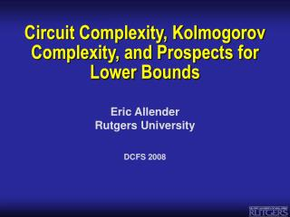Circuit Complexity, Kolmogorov Complexity, and Prospects for Lower Bounds