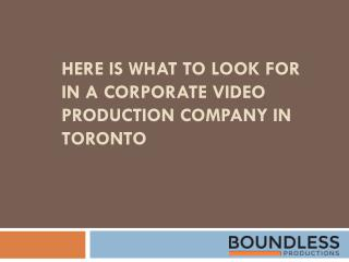 Here Is What To Look For In A Corporate Video Production Company In Toronto