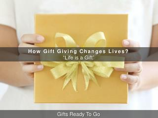 How Gift Giving Changes Lives?