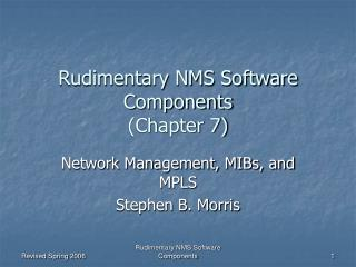 Rudimentary NMS Software Components (Chapter 7)