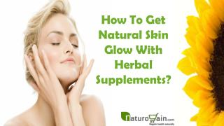 How To Get Natural Skin Glow With Herbal Supplements?