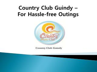 Country Club Guindy – For Hassle-free Outings