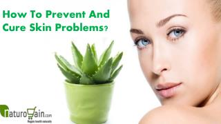 How To Prevent And Cure Skin Problems?
