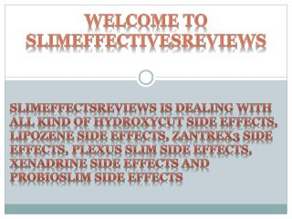 slimeffectsreviews.com Hydroxycut side effects | Lipozene side effects | Zantrex3 side effects, |Plexus slim side effec