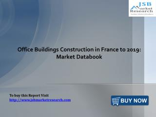 Office Buildings Construction in France: JSBMarketResearch
