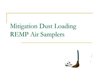 Mitigation Dust Loading  REMP Air Samplers