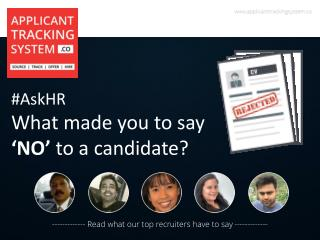 Ask HR-What made you to say no to a candidate