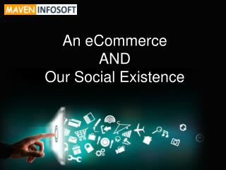 An eCommerce and Our Social Existence