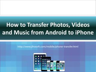 How to Transfer Photos, Videos, and Music from Android to iPhone