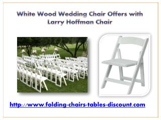White Wood Wedding Chair Offers with Larry Hoffman Chair