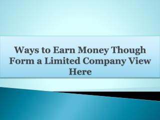 Ways to Earn Money Though Form a Limited Company View Here