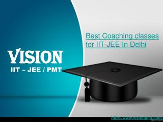 Best Coaching classes for IIT-JEE In Delhi