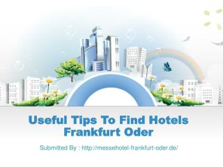 Useful Tips To Find Hotels Frankfurt Oder