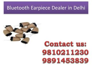 Bluetooth Earpiece Dealer in Delhi,9810211230