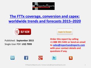 World FTTx Cable Coverage, Conversion and Capex Market to 2020