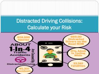 Distracted Driving Collisions Calculate your Risk