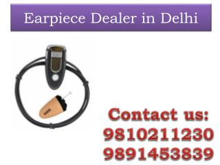 Earpiece Dealer in Delhi,9810211230