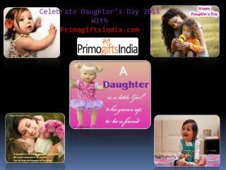 Celebrate Daughters Day 2015 with Primogiftsindia.com!!