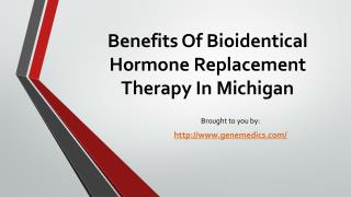 Benefits Of Bioidentical Hormone Replacement Therapy In Michigan