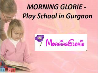 Morning Glorie – Play School in Gurgaon