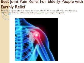 Best Joint Pain Relief For Elderly People with Earthly Relief