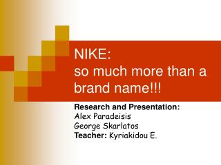 NIKE: so much more than a brand name!!!