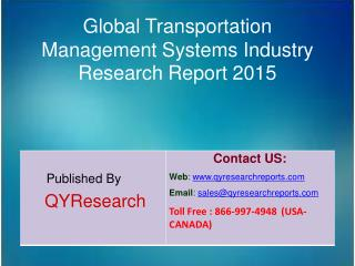 Global Transportation Management Systems Market 2015 Industry Shares, Research, Analysis, Applications, Development, Gro
