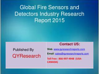 Global Fire Sensors and Detectors Market 2015 Industry Analysis, Study, Research, Overview and Development