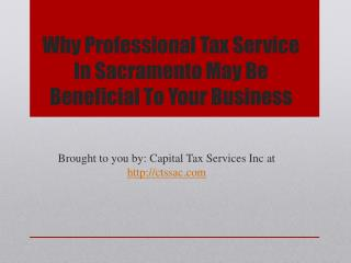Why Professional Tax Service In Sacramento May Be Beneficial To Your Business