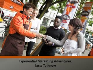 Experiential Marketing Adventures: facts To Know