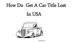 How Do Get A Car Title Lost In USA