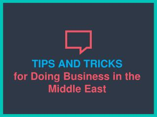 TIPS AND TRICKS for Doing Business in the Middle East