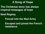 A Song of Hope The Christmas story has always inspired messages of hope Noel Regney   Forced into the Nazi Army  Escaped