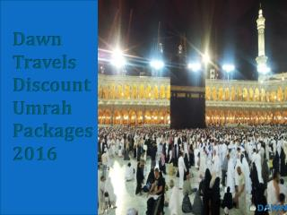 Dawn Travels Special Umrah Packages 2016