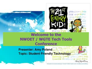 Welcome to the NWOET / WGTE Tech Tools Conference