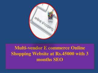 Multi-vendor E commerce Online Shopping Website at Rs.45000 with 3 months SEO