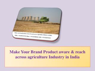 Make Your Brand Product aware & reach across agriculture Industry in India
