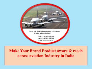 Make Your Brand Product aware & reach across aviation Industry in India