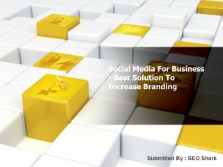 Social Media For Business - Best Solution To Increase Branding