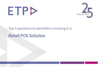 Top 5 questions to ask before investing in a Retail POS Solution